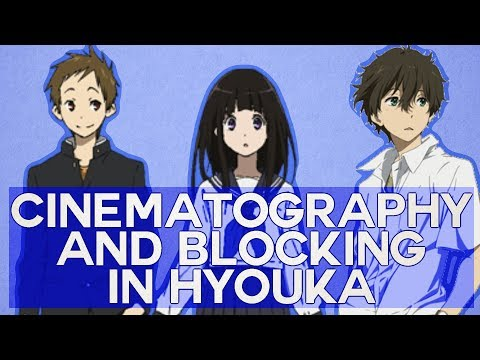 Cinematography and Blocking in Hyouka