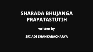 Sharada Bhujanga Prayatastutih by Sri Adi Shankaracharya