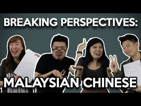 Breaking Perspectives in Malaysia: Chinese Malaysians