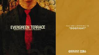 Watch Evergreen Terrace Dogfight video