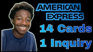 How to get 14 credit cards with one inquiry American Express