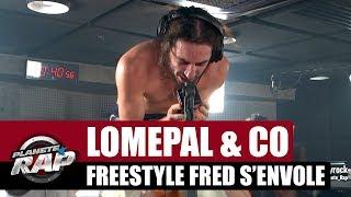 Lomepal - Freestyle Fred s'envole avec Alkpote, Katerine, Limsa, Di Meh, Luv Resval & Kip paz