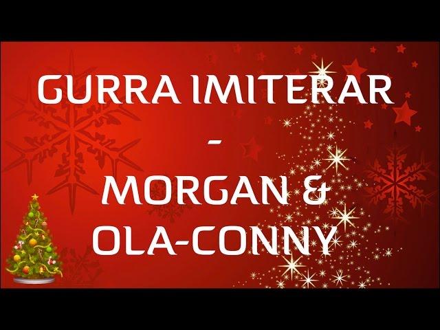 Gurra Imiterar - Morgan & Ola-Conny (Gurras julkalender 7 december)