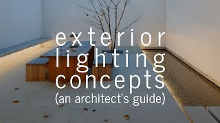 Exterior Lighting Concepts (An Architect