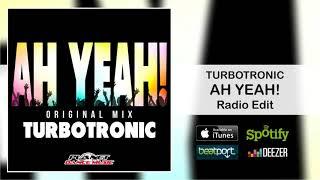 Turbotronic - Ah Yeah (Radio Edit)