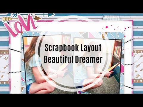 Scrapbook Layout: Beautiful Dreamer
