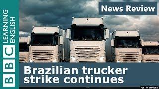BBC News Review: Brazilian trucker strike continues