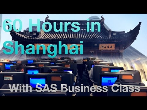 60 Hours in Shanghai with SAS Business Class