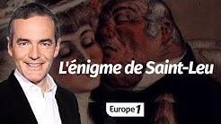 Au cœur de l'Histoire: L'énigme de Saint Leu (Franck Ferrand)