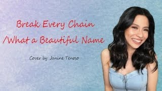 Break Every Chain/What a Beautiful Name | Janine Tenoso (Lyrics)