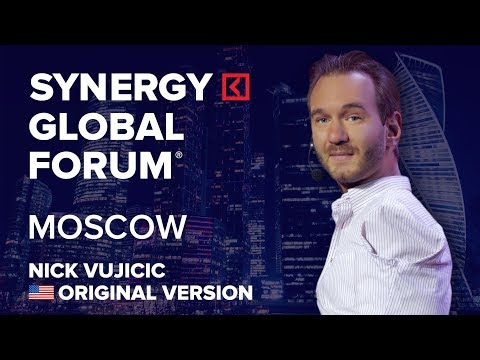 Nick Vujicic | Life Without Limbs | SYNERGY GLOBAL FORUM 2017 MOSCOW Original version