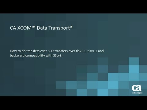 CA XCOM Data Transport: Transferring Files Over SSL Using Various Protocols