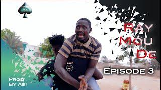 Ray Mou Dé: Episode 3