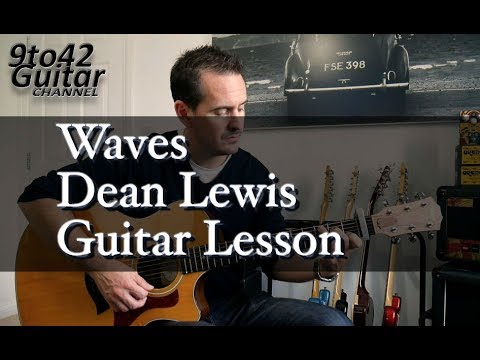 Waves by Dean Lewis Guitar Lesson Tutorial.
