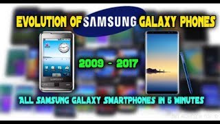Evolution of Samsung Galaxy Phones - All Samsung Galaxy Smartphones in 5 Minutes (2009-2017)