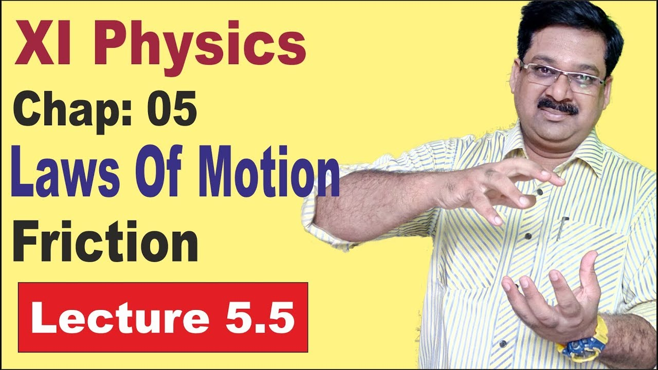 NCERT XI Physics Chap-5 5- Friction Laws of Motion - The