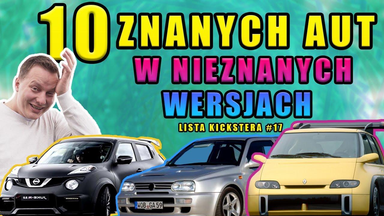 10 znanych aut w NIEZNANYCH wersjach - Lista Kickstera #17