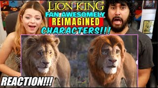 A Fan Awesomely Reimagined THE LION KING Characters - REACTION!!!