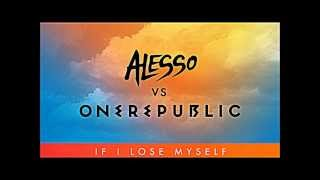 Alesso vs OneRepublic - If I Lose Myself Lyrics.