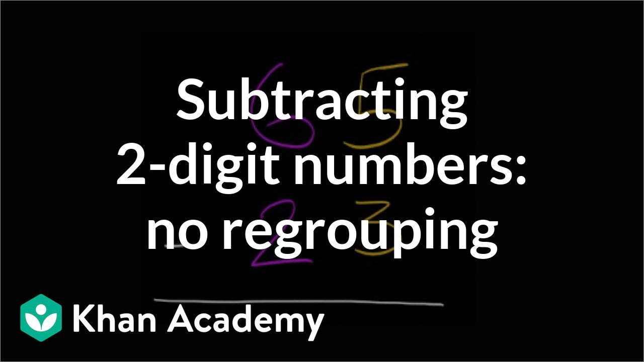 medium resolution of Subtracting 2-digit numbers without regrouping 1 (video)   Khan Academy