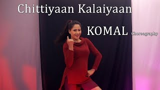 Chittiyaan Kalaiyaan Dance Choreography | Komal Nagpuri Video Songs | Learn Bollywood Dance Steps
