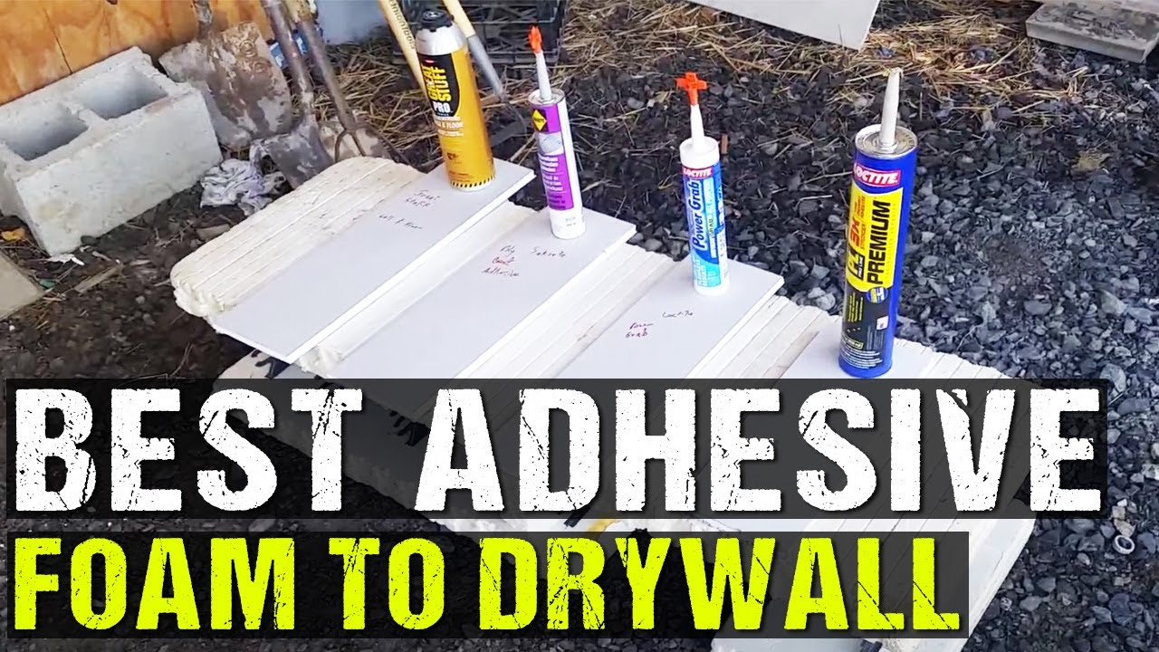 What Is Best Adhesive For Adhering Foam To Drywall Youtube