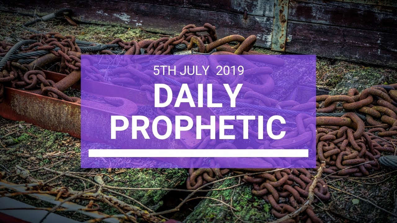 Daily Prophetic 5 July 2019 Word 3