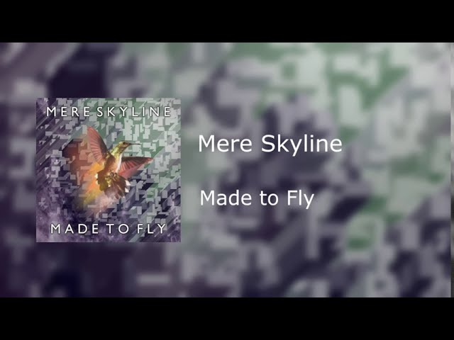Mere Skyline - Made to Fly (Official Audio)