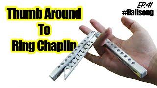 สอนควงมีดบาลีซอง EP.40 | Thumb around to Ring Chaplin