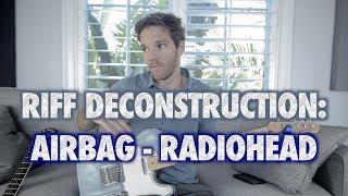 Riff Deconstruction: Airbag - Radiohead