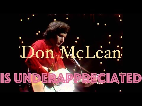 Don McLean is underappreciated