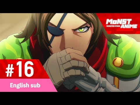 [Episode 16] Monster Strike the Animation Official (English sub) [2nd Season] [Full HD]