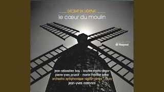 Le coeur du moulin: Act II Scene 3: Est-ce du chagrin? … (Jacques, The Miller)