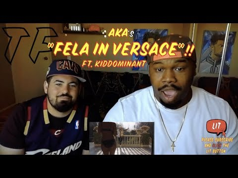 AKA - Fela In Versace Ft. Kiddominant (Thatfire Reaction)