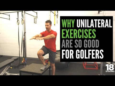 Why Unilateral Exercises are So Good for Golfers?