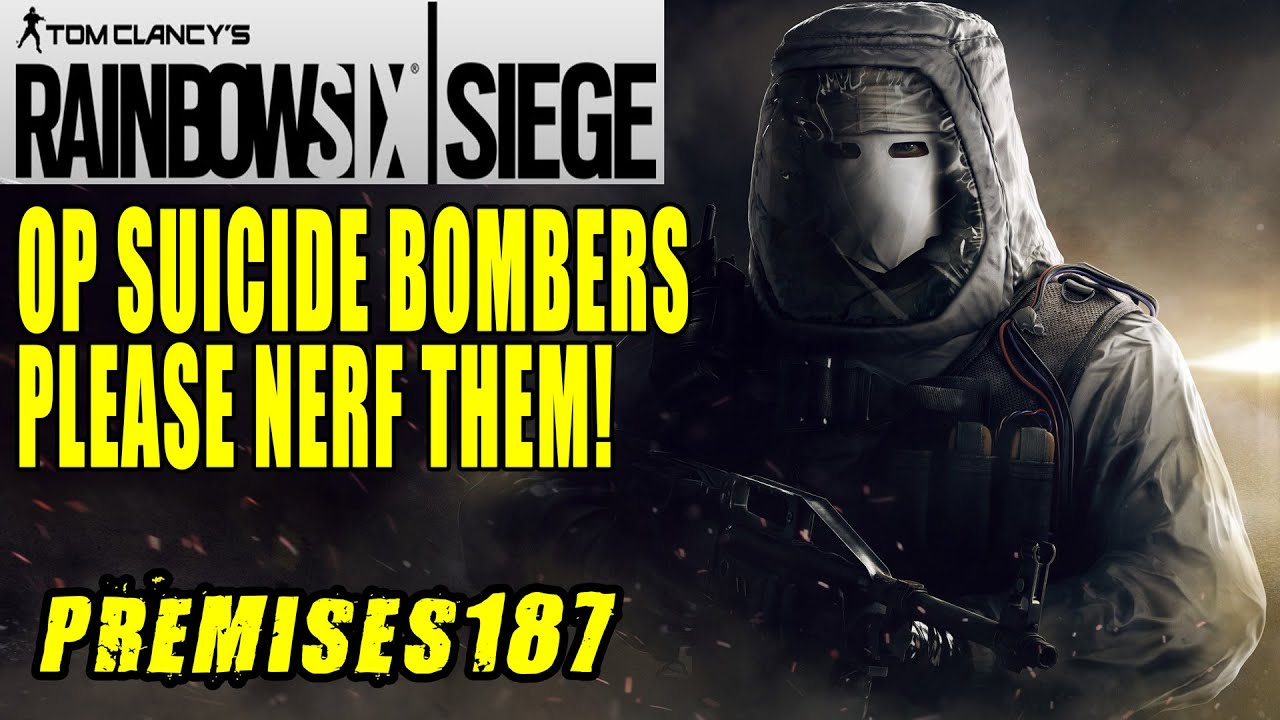 Rainbow six siege nerf suicide bombers youtube - Rainbow six siege disable bomber ...