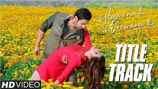 Ek Haseena Thi Ek Deewana Tha | New Hindi Songs 2017 | Title Track | Music - Nadeem | Shiv Darshan,.mp3