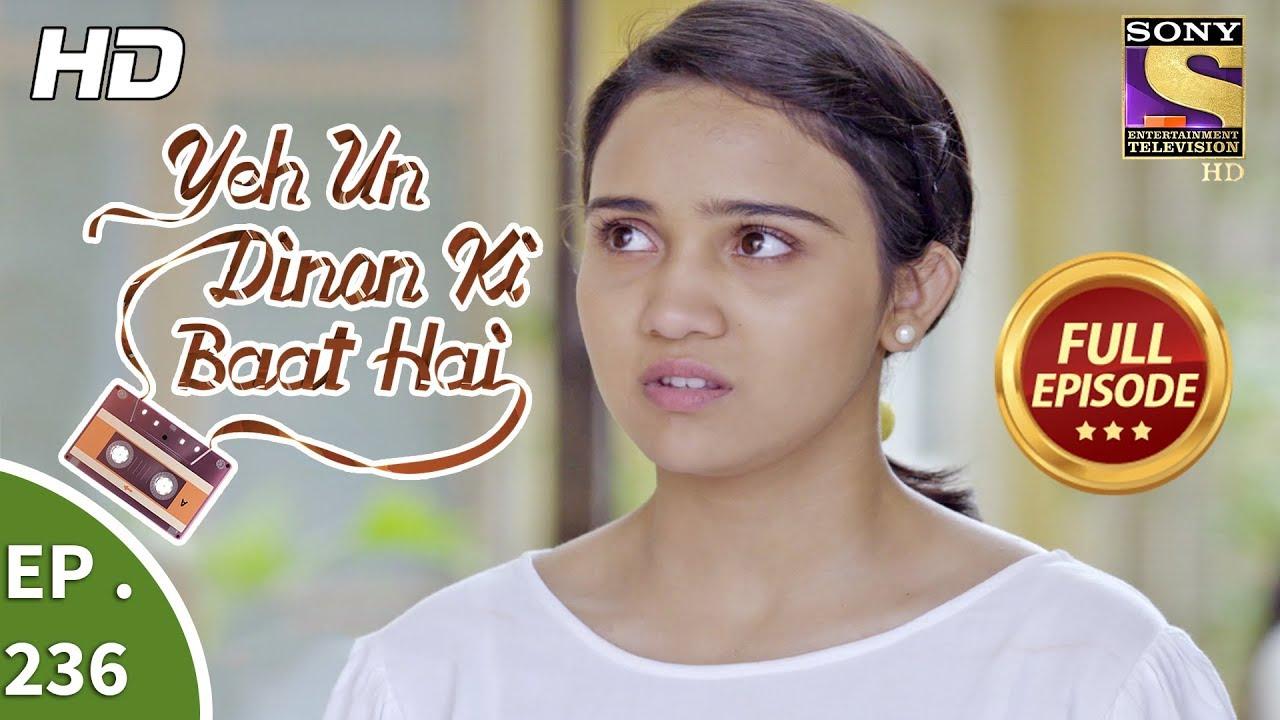 Download Yeh Un Dinon Ki Baat Hai - Ep 236 - Full Episode - 30th July, 2018