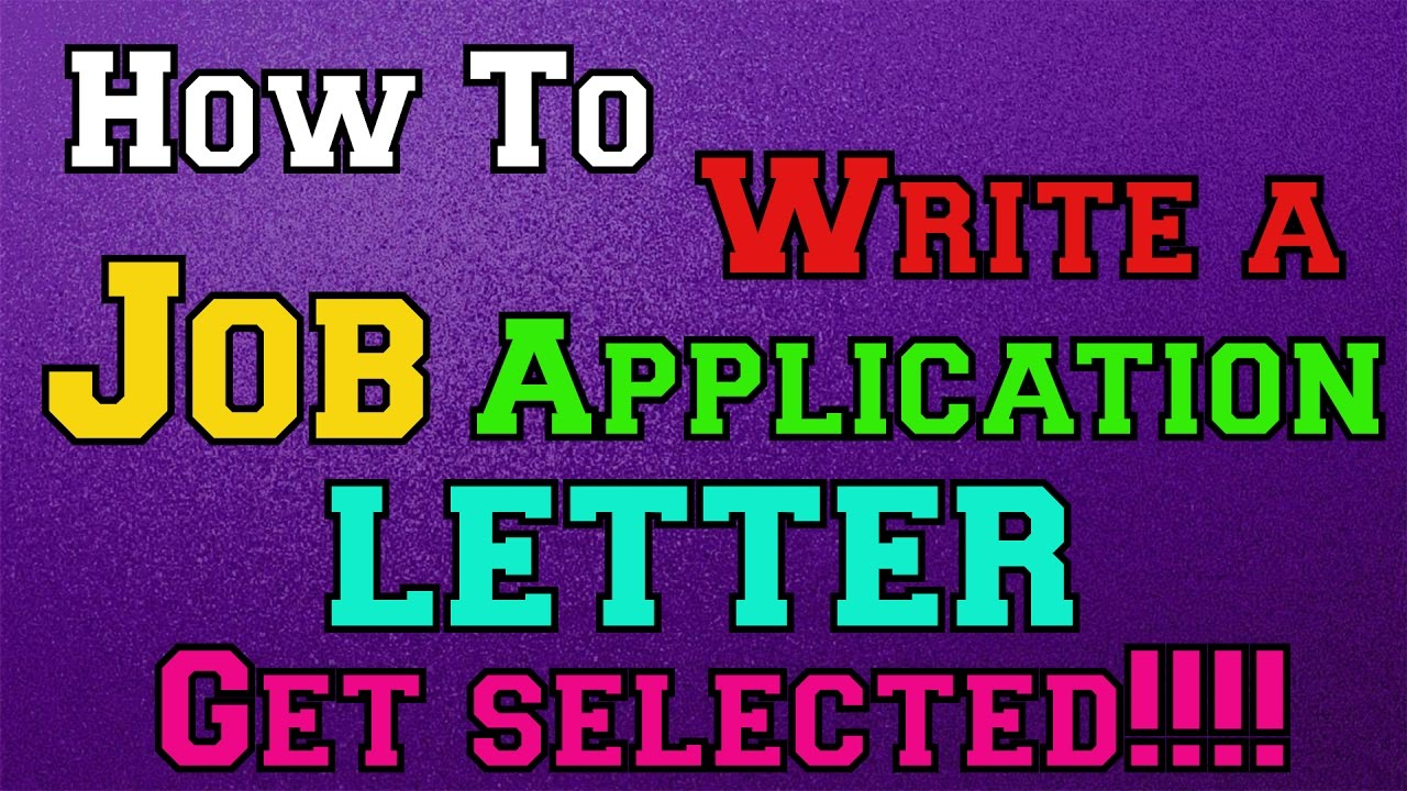 How To Write A Job Application Letter And Get Selected Youtube