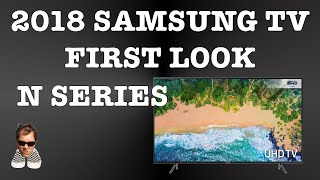 Samsung NEW 2018 SMART TV's  N series first look