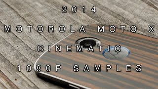 2014 Motorola Moto X 1080p Cinematic Samples Includes SlowMo