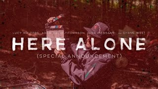 HERE ALONE - a special announcement