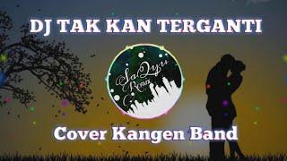 DJ TAK TERGANTI (KANGEN BAND) - REMIX TIKTOK TERBARU FULLBASS