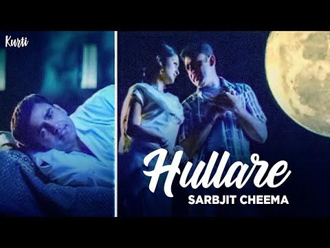 Kurti Sarbjit Cheema Hullare (Full Song)