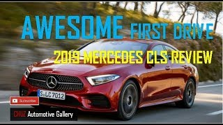 2019 Mercedes Benz CLS - Awesome First Drive Review