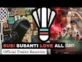 Indonesia SAYA INDONESIA  Susi Susanti Love All  Trailer Reaction #SusiSusantiLoveAll
