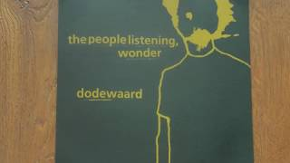 Dodewaard / The People Listening, Wonder - split (full album)