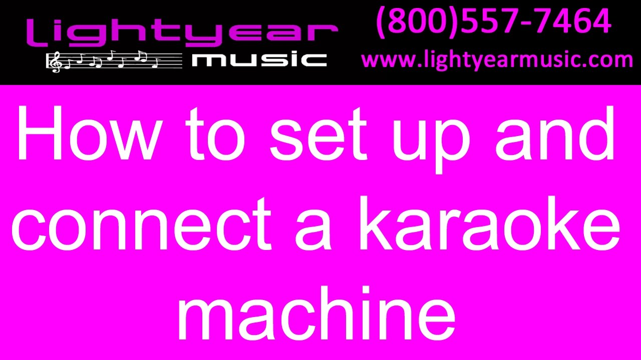 How To Set Up And Connect A Karaoke Machine System Lightyearmusic Videoke Wiring