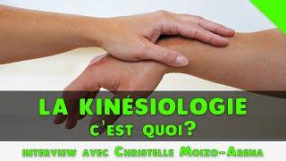 La kinésiologie, c'est quoi ? [Christelle Moizo]