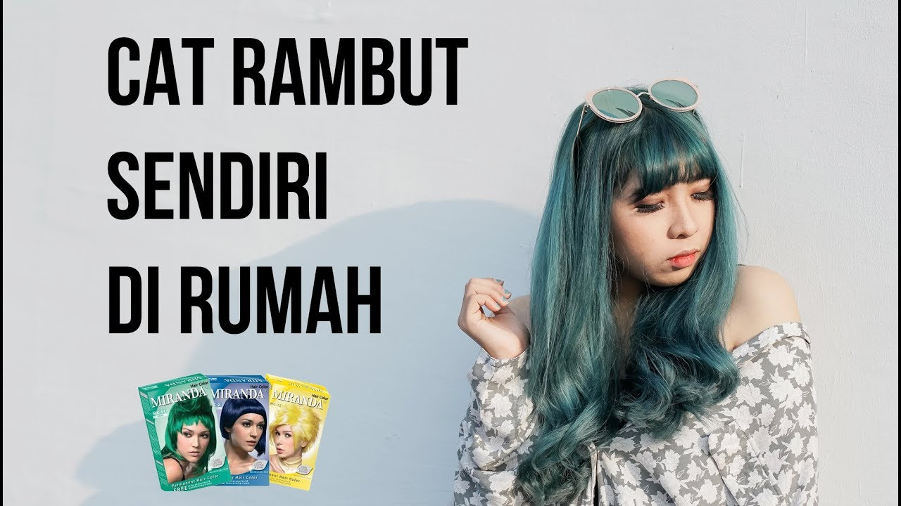 Cat Rambut Sendiri Di Rumah Dengan Miranda Diy Green Mermaid Hair Yunita Elisabeth Youtube